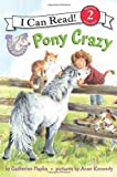 Pony Scouts: Pony Crazy (I Can Read Book 2) (0061255351) by Hapka, Catherine