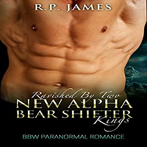 Ravished by Two New Alpha Bear Shifter Kings Audiobook