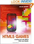 HTML5 Games: Creating Fun with HTML5,...