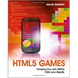 "HTML5 Games: Creating Fun with HTML5, CSS3, and WebGLvon ""Jacob Seidelin"""