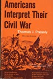 Americans Interpret Their Civil War