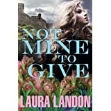 Not Mine to Give ~ Laura Landon