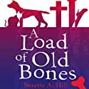 A Load of Old Bones (       UNABRIDGED) by Suzette A. Hill Narrated by Leslie Phillips, Simon Hurst, Grant Russell