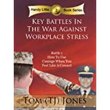 How to Use Courage When You Feel Like A Coward At Work (The Handy Little Book Series) ~ Tom Jones