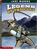 Legend of the Lure (Impact Books: A Jake Maddox Sports Story)