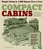 img - for Compact Cabins: Simple Living in 1000 Square Feet or Less by Gerald Rowan (2010-02-05) book / textbook / text book