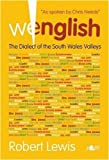 Wenglish: The Dialect of the South Wales Valleys (1847710301) by Robert Lewis