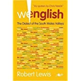 Wenglish: The Dialect of the South Wales Valleysby Robert E. Lewis