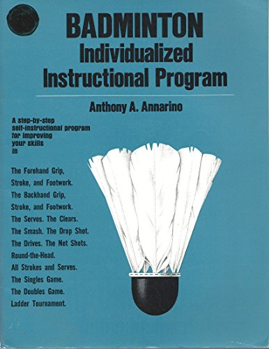 Badminton;: Individualized instructional program [Paperback] by Annarino, Ant...