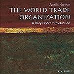 The World Trade Organization: A Very Short Introduction | Amrita Narlikar