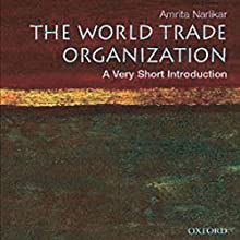 The World Trade Organization: A Very Short Introduction Audiobook by Amrita Narlikar Narrated by Elisabeth Rodgers