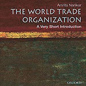 The World Trade Organization: A Very Short Introduction | [Amrita Narlikar]