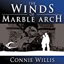 The Winds of Marble Arch (       UNABRIDGED) by Connie Willis Narrated by Dennis Boutsikaris