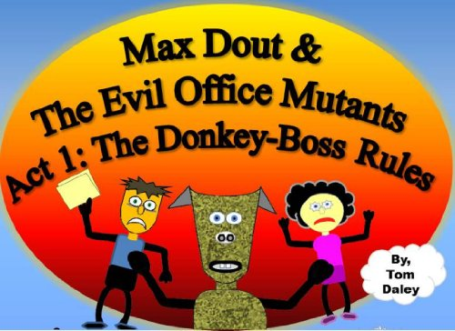 max-dout-the-evil-office-mutants-act-1-the-donkey-boss-rules-english-edition