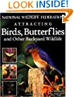 National Wildlife Federation®  Attracting Birds, Butterflies & Backyard Wildlife (Landscaping)