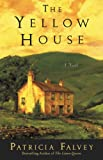 The Yellow House: A Novel by Patricia Falvey