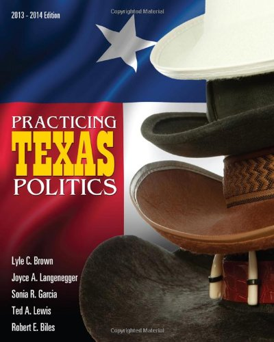 Practicing Texas Politics (With Coursereader 0-30: Texas Politics Printed Access Card) (American And Texas Government)
