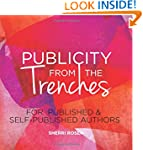 Publicity From The Trenches: For Publ...