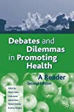 img - for Debates and Dilemmas in Promoting Health: A Reader book / textbook / text book