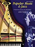 Adult Piano Popular Music & Jazz, Bk 3: A Progressive Series for the Adult Pianist (0757979114) by Schultz, Robert