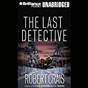 The Last Detective: An Elvis Cole - Joe Pike Novel, Book 9 | Robert Crais