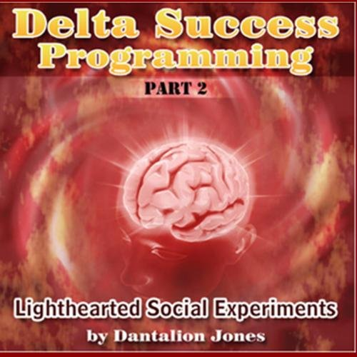 Delta Success Programming Part 2 - Lighthearted Social Experiments (Delta Success Programming compare prices)