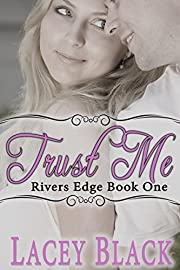 Trust Me (Rivers Edge Book 1)