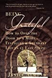 BEING GRATEFUL: How to Open the Door to a More Fulfilled & Abundant Life in 13 Easy Steps