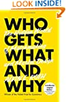 Who Gets What - And Why: The Hidden W...