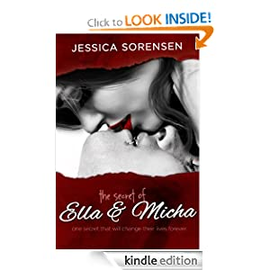 Kindle Book Bargains: The Secret of Ella and Micha, by Jessica Sorensen. Publisher: Jessica Sorensen (October 2, 2012)