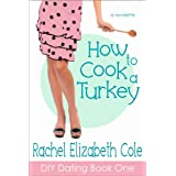 51jQsJmJRbL. SL160 OU01 SS160  How to Cook a Turkey (DIY Dating) (Kindle Edition)