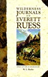 img - for The Wilderness Journals of Everett Ruess 1st edition by Ruess, Everett (1998) Paperback book / textbook / text book