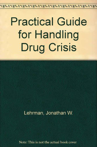 Practical Guide for Handling Drug Crisis