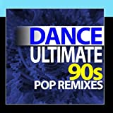 Ultimate Dance - 90s Pop Remixes