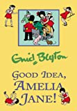 Enid Blyton Good Idea, Amelia Jane!