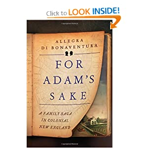 For Adam's Sake: A Family Saga in Colonial New England by Allegra di Bonaventura
