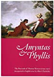 Amyntas and Phyllis: The Pastorals of Thomas Watson (C1555-1592) Interpreted in English Verse by Albert Chatterley (0954477421) by Thomas Watson