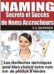 Naming - Secrets et Succ�s de Noms Ac...