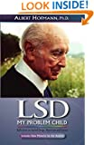 LSD My Problem Child: Reflections on Sacred Drugs, Mysticism and Science