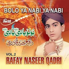 bolo ya nabi ya nabi rafay naseer qadri from the album bolo ya nabi ya
