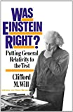 img - for By Clifford M. Will Was Einstein Right? 2nd Edition: Putting General Relativity To The Test (2nd Second Edition) [Paperback] book / textbook / text book