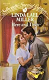 Here and Then (037309762X) by Linda Lael Miller