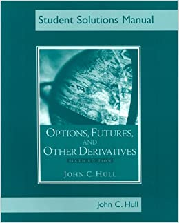 options futures and other derivatives 6th edition solutions manual download