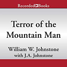 Terror of the Mountain Man (       UNABRIDGED) by William W. Johnstone, J. A. Johnstone Narrated by Jack Garrett