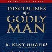 Disciplines of a Godly Man | [R. Kent Hughes]