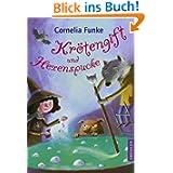 Krötengift und Hexenspucke: Drei Romane: Drei Romane von Cornelia Funke