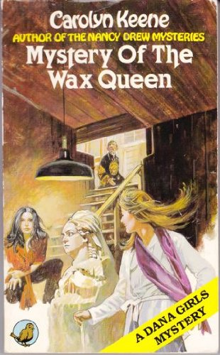 Mystery of the Wax Queen (Dana girls mystery)