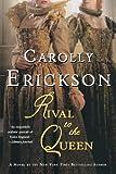 Rival to the Queen (031261697X) by Erickson, Carolly