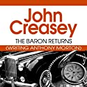 The Baron Returns: Baron, Book 2 Audiobook by John Creasey Narrated by Carl Prekopp