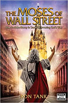 The Moses of Wall Street: How to Make Money in Stocks by Investing God's Way e-book